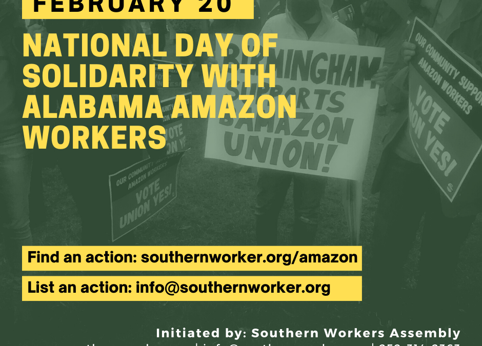Solidarity with Bessemer, Alabama Amazon Workers! A Major Campaign to Organize Labor in the South!